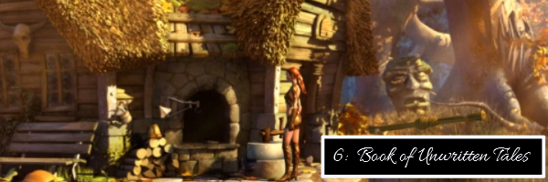 """An image showcasing a screen from Book of Unwritten Tales. In it, one of the protagonists, an elf lady, stands in a sun-dappled bit of forest facing a strange house with her pet bird. There is text to denote that this is number 6 on the list and further text describing this game as """"Book of Unwritten Tales"""""""